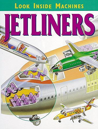 9780749652920: Jetliners (Look Inside Machines)