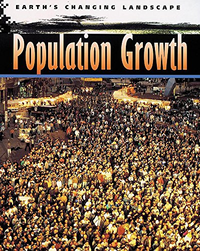9780749653224: Population Growth (Earth's Changing Landscape)