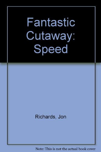 9780749654733: Speed (Fantastic Cutaway Book Of)