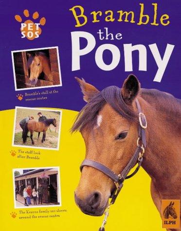 9780749655983: Bramble The Pony (Pet SOS)