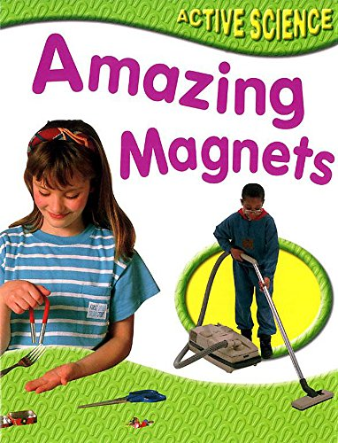 9780749656232: Amazing Magnets (Active Science)