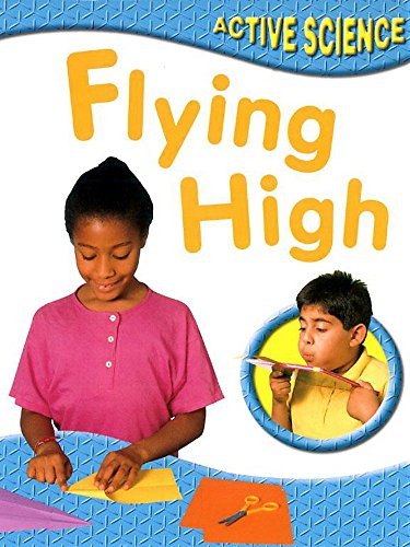 9780749656249: Flying High (Active Science)