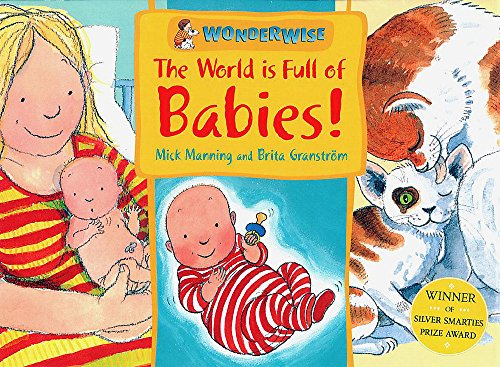 9780749656898: Wonderwise: The World Is Full Of Babies: A book about human and animal babies