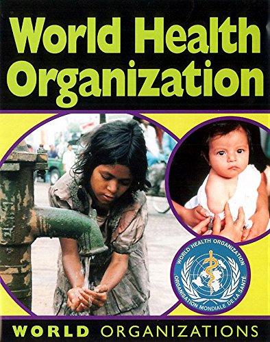 9780749656997: World Health Organisation (World Organisations)