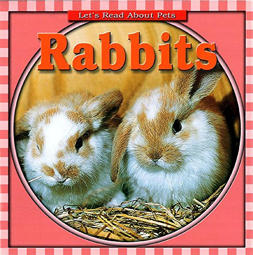 9780749657635: Rabbits (Let's Read About Pets)