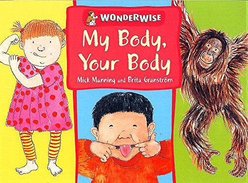 9780749658625: My Body, Your Body: A book about human and animal bodies (Wonderwise)