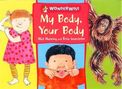 9780749658625: My Body, Your Body (Wonderwise)