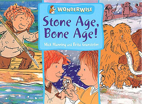 9780749658649: Wonderwise: Stone Age Bone Age!: A book about prehistoric people
