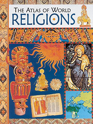 9780749659202: The Atlas of World Religions: The Atlas Of World Religions (One Shot)