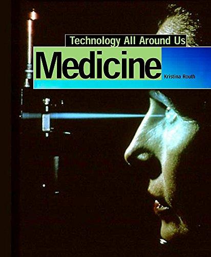 Medicine (Technology All Around Us): Routh, Kristina