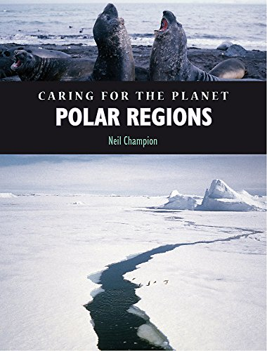 9780749659981: Polar Regions (Caring for the Planet)