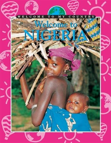 9780749660161: Welcome To My Country: Nigeria
