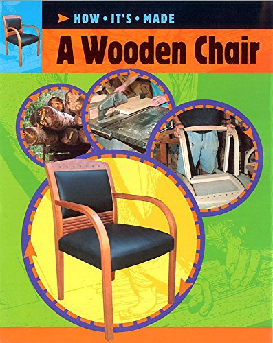 9780749660635: A Wooden Chair (How It's Made)