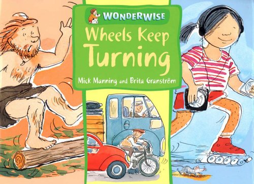 9780749662233: Wheels Keep Turning: a book about simple machines (Wonderwise)