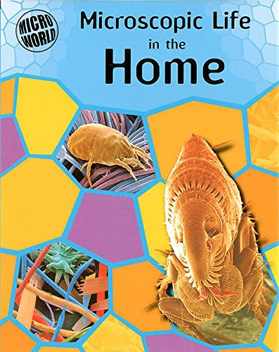 9780749663360: Microscopic Life In Your Home (Micro-World)