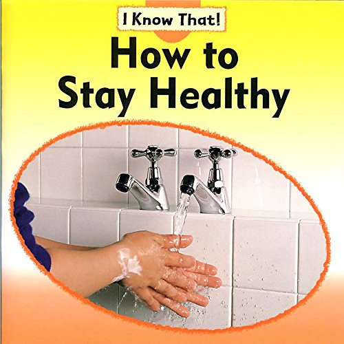 9780749663643: How to Stay Healthy (I Know That)