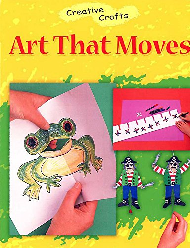 9780749664114: Art That Moves (Creative Crafts)
