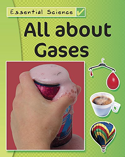 All About Gases (Essential Science): Riley, Peter