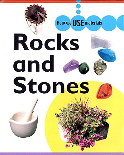 9780749664541: Rocks and Stones (How We Use Materials)