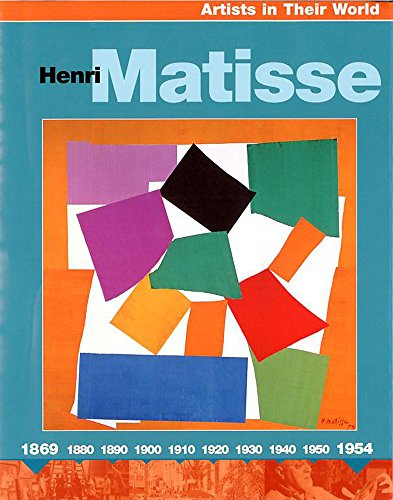 9780749666262: Henri Matisse (Artists in Their World)
