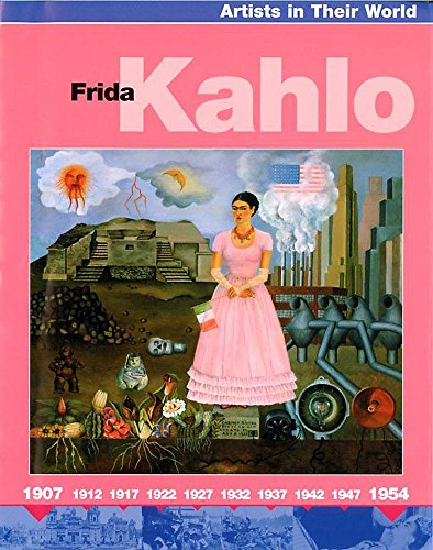 9780749666453: Frida Kahlo (Artists in Their World)