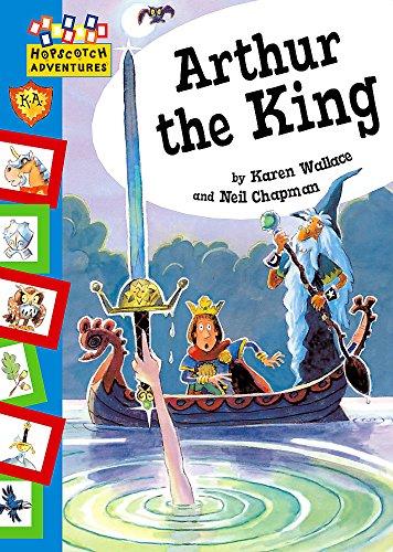 9780749666835: Arthur the King (Hopscotch Adventures: King Arthur Stories)