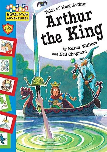 9780749666958: Arthur the King (Hopscotch Adventures)