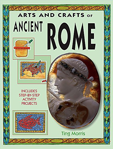 9780749667436: Ancient Rome (Arts & Crafts of the Ancient World)