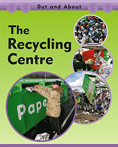 The Recycling Centre (Out & About) (0749669160) by Sue Barraclough