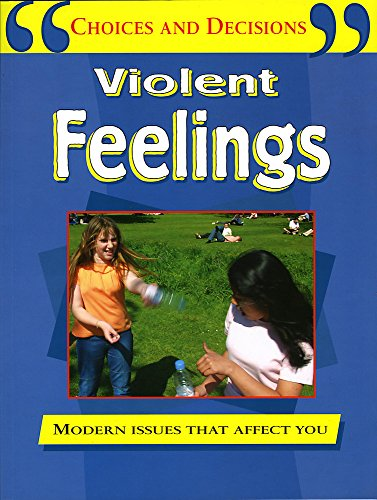 9780749670023: Violent Feelings (Choices & Decisions)