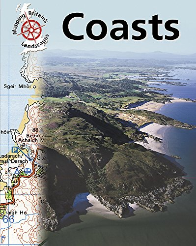 9780749671136: Coasts (Mapping Britain's Landscapes)