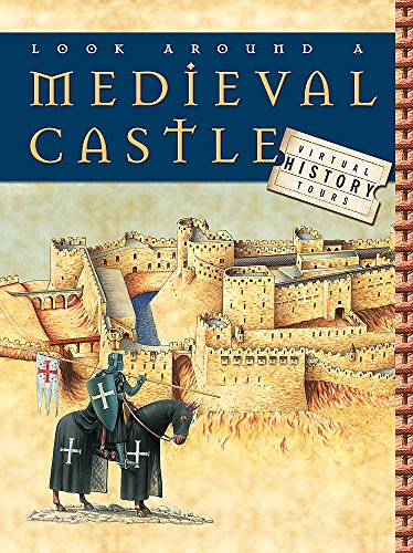9780749671945: Look Around a Medieval Castle (Virtual History Tours)