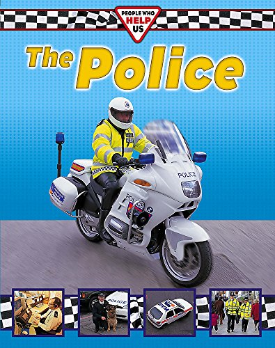 9780749672720: The Police (People Who Help Us)