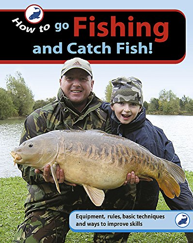 9780749673529: How To..: Go Fishing and Catch Fish