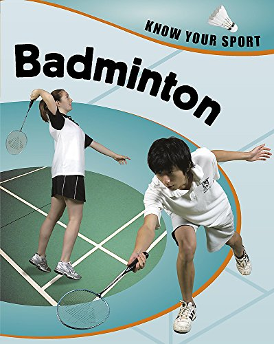 9780749674076: Badminton (Know Your Sport)