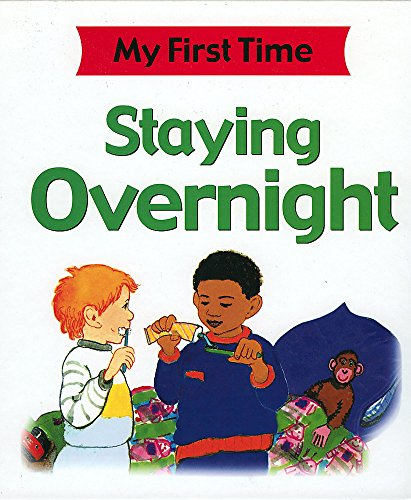 9780749674892: My First Time: Staying Overnight