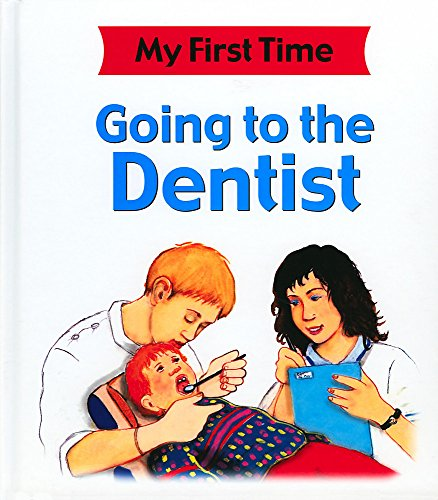 9780749674915: Going to the Dentist (My First Time)