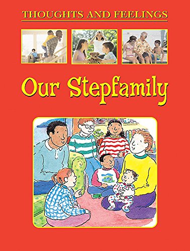 Our Stepfamily (Thoughts and Feelings): Johnson, Julie