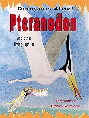 Pteranodon (Dinosaurs Alive!): Jinny Johnson