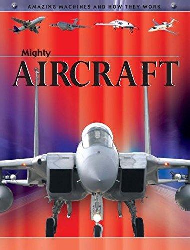 9780749675875: Mighty Aircraft (Amazing Machines)