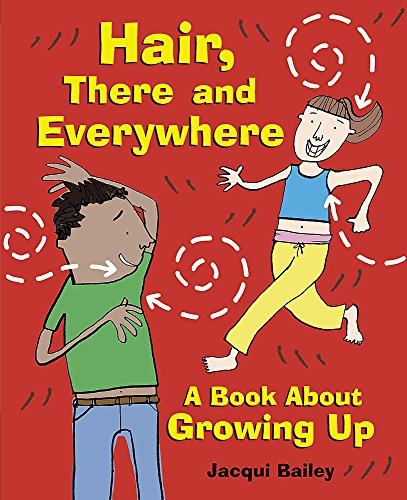 9780749675929: Hair, There and Everywhere: A Book about Growing Up (One Shot)