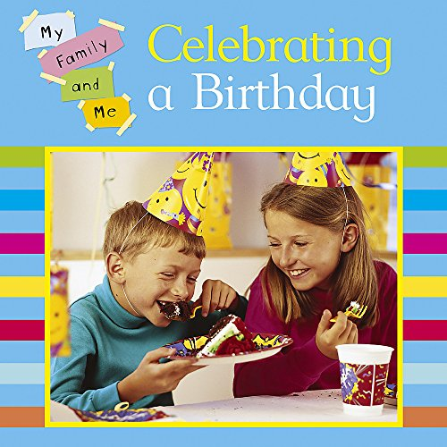 9780749676247: Celebrating a Birthday (My Family & Me)