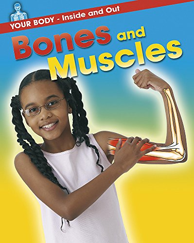 9780749676339: Your Body: Inside and Out: Bones and Muscles