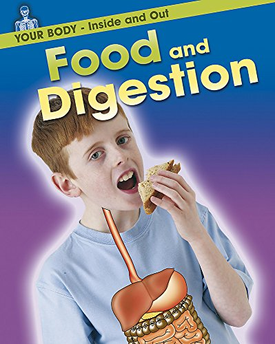 9780749676360: Your Body: Inside and Out: Food and Digestion