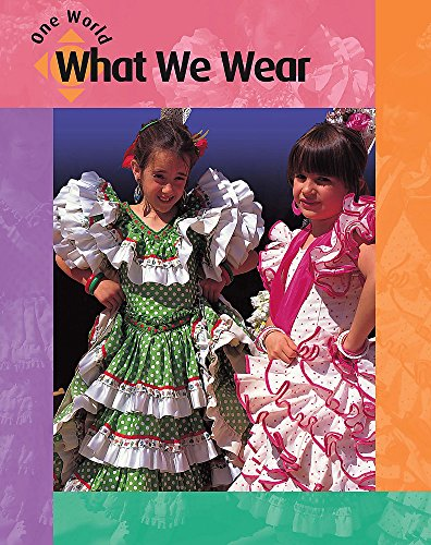 9780749676612: What We Wear (One World)