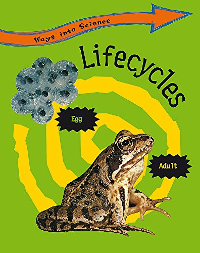 9780749676780: Ways Into Science: Lifecycles