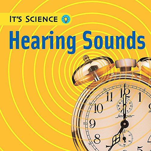 9780749677749: Hearing Sounds (It's Science)