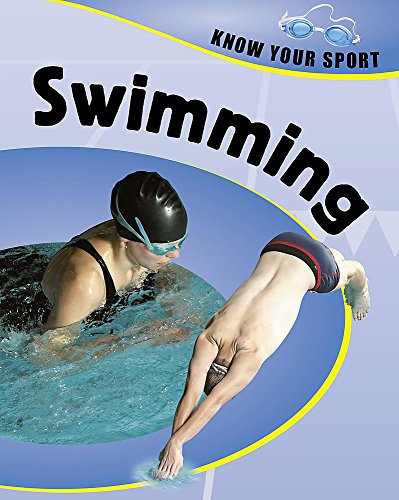 9780749678395: Swimming (Know Your Sport)