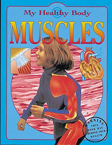 9780749681494: Muscles (My Healthy Body)
