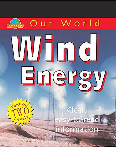 9780749681562: Wind Energy (Our World)